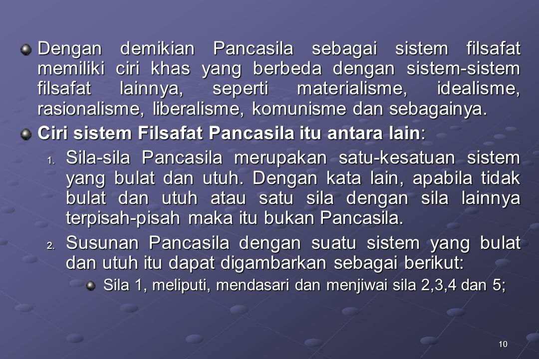 Ciri sistem Filsafat Pancasila itu antara lain:
