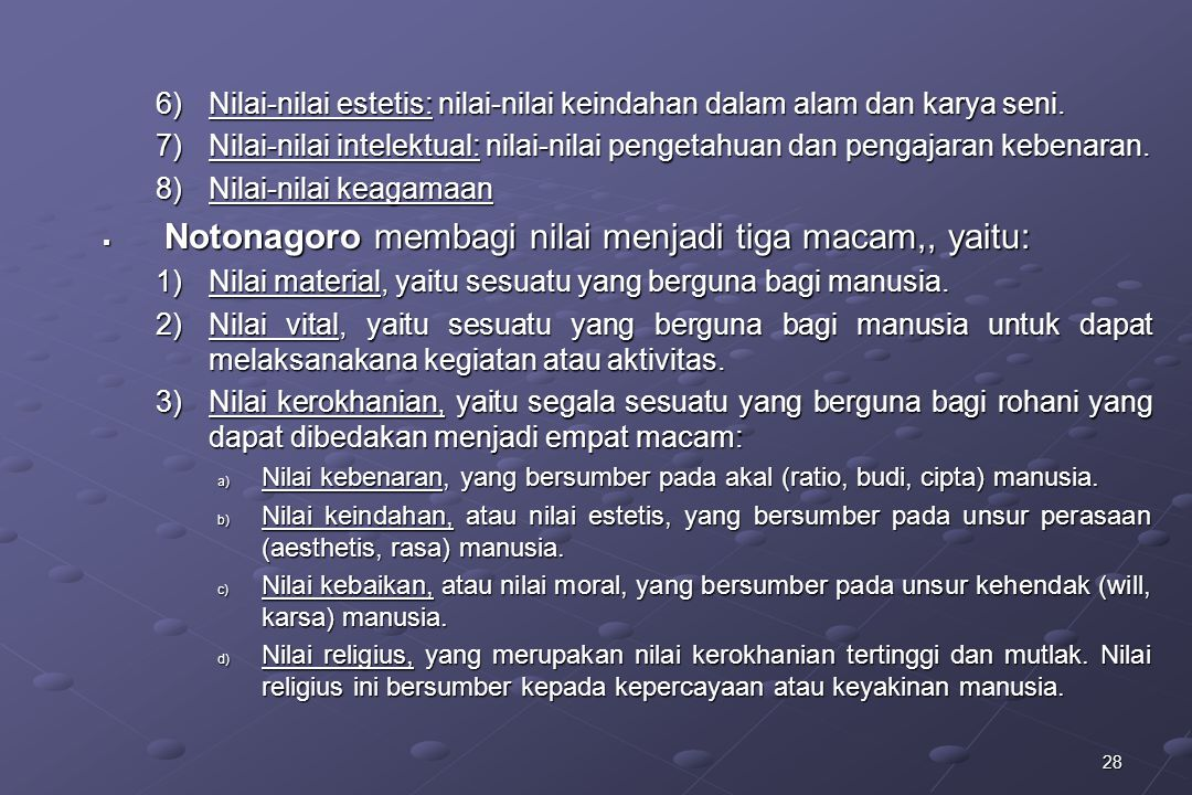 Notonagoro membagi nilai menjadi tiga macam,, yaitu: