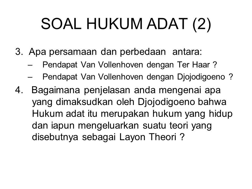 SOAL HUKUM ADAT (2) 3. Apa persamaan dan perbedaan antara: