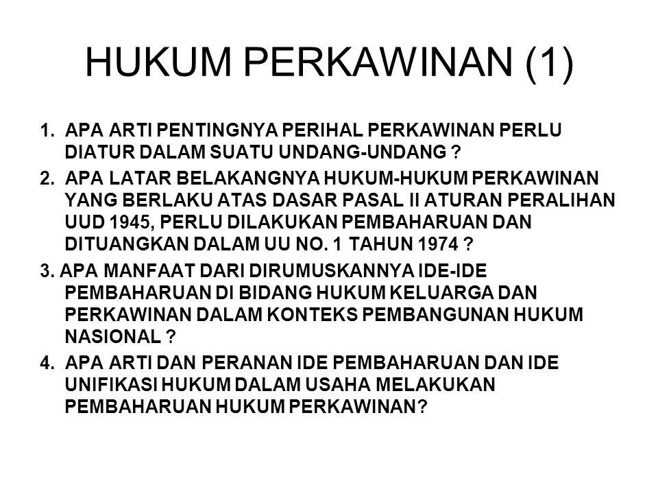 HUKUM PERKAWINAN (1) 1. APA ARTI PENTINGNYA PERIHAL PERKAWINAN PERLU DIATUR DALAM SUATU UNDANG-UNDANG