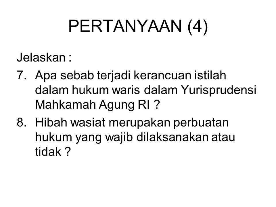 PERTANYAAN (4) Jelaskan :