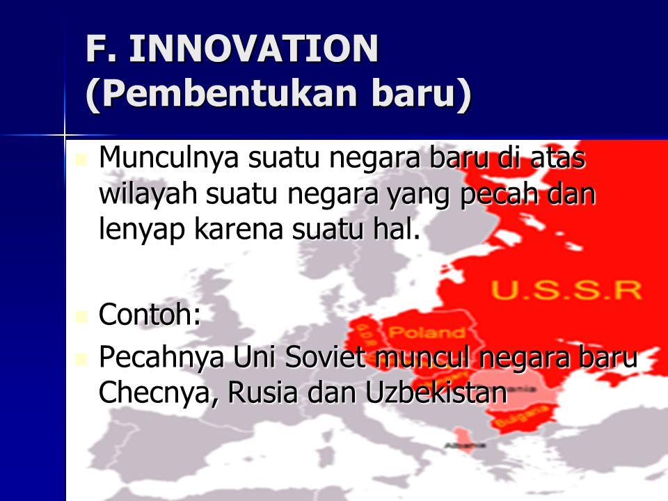 F. INNOVATION (Pembentukan baru)