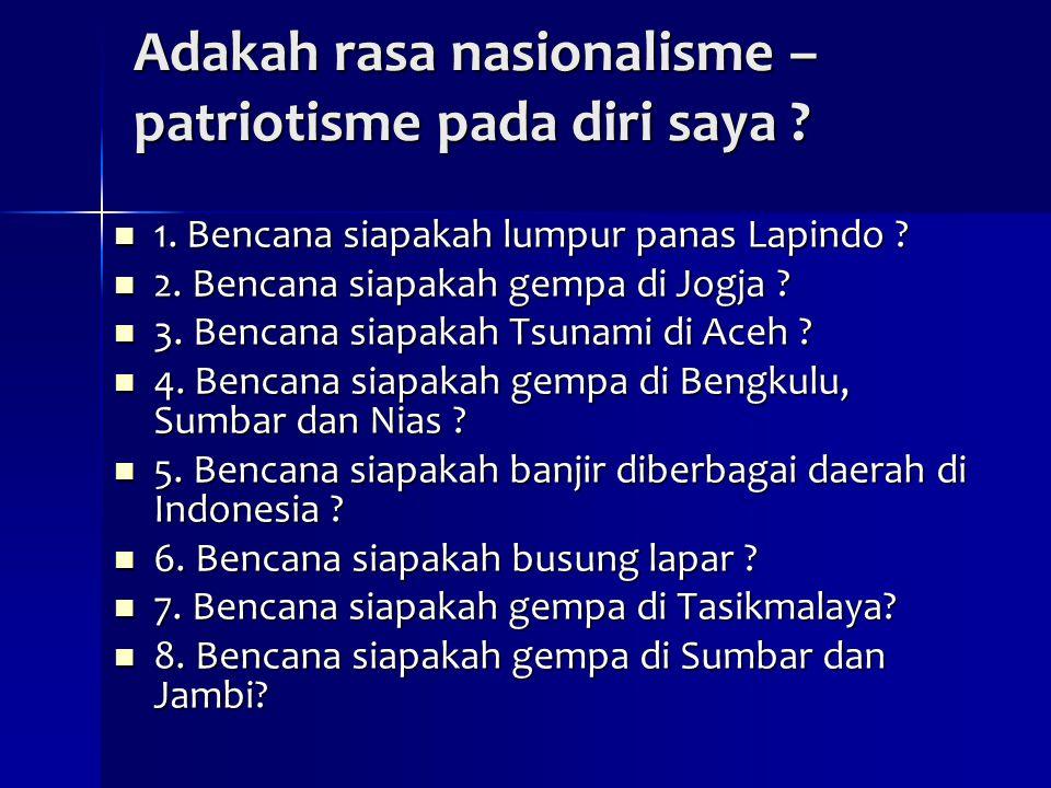 Adakah rasa nasionalisme –patriotisme pada diri saya