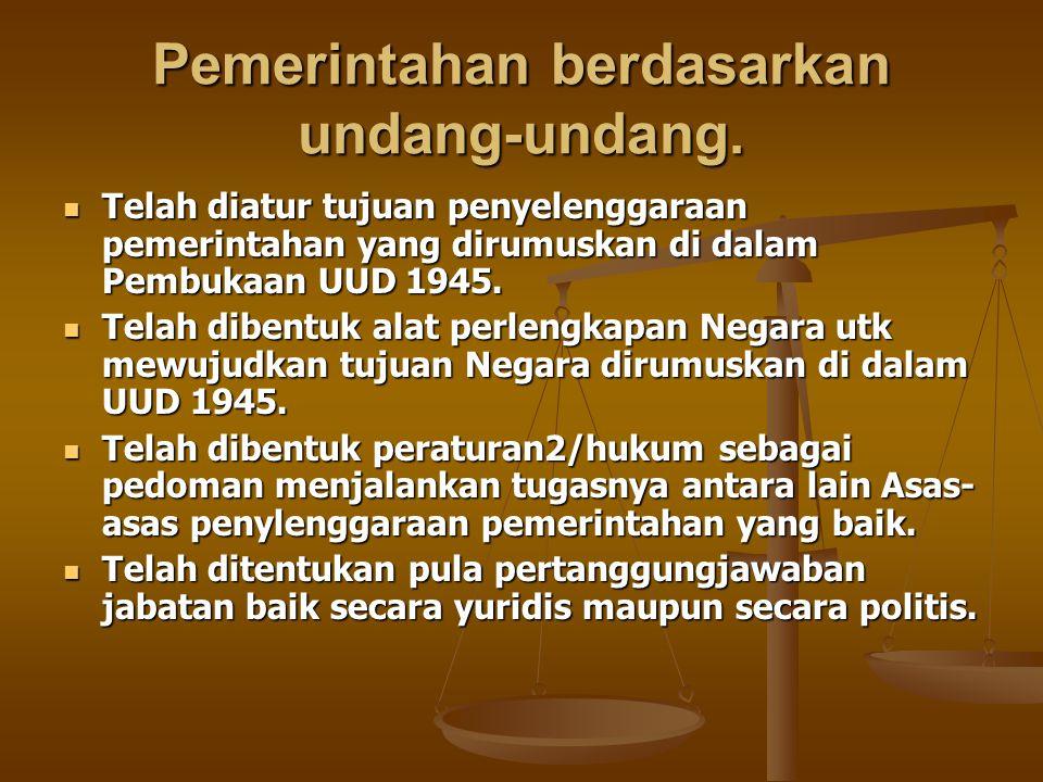 Pemerintahan berdasarkan undang-undang.