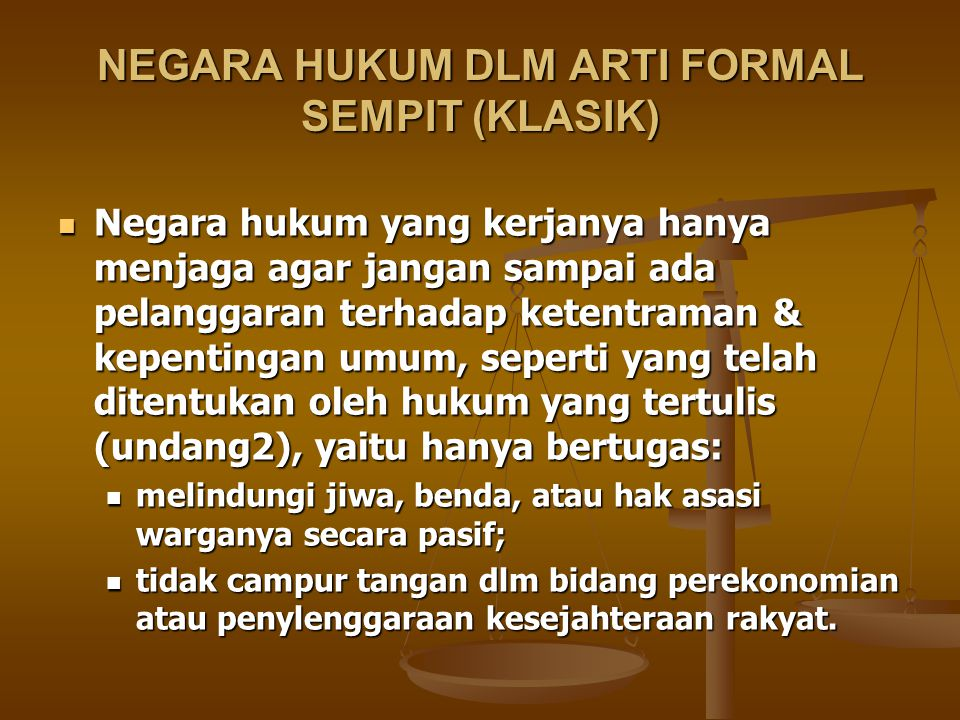 NEGARA HUKUM DLM ARTI FORMAL SEMPIT (KLASIK)