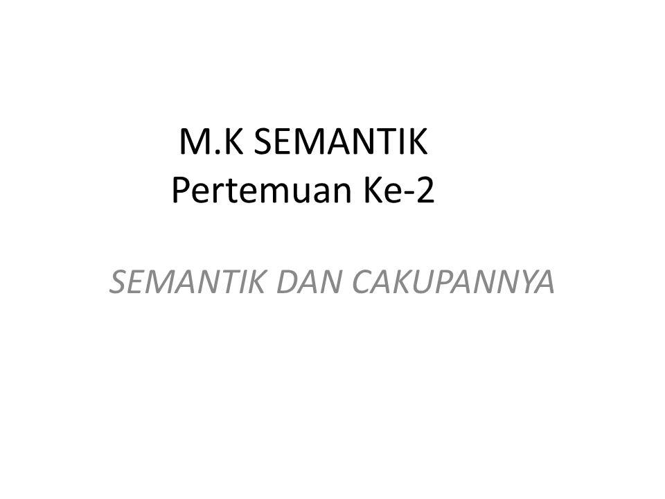 M.K SEMANTIK Pertemuan Ke-2