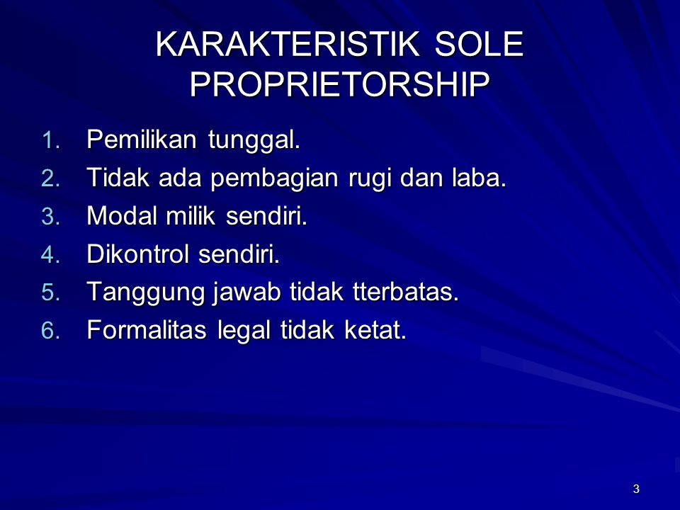 KARAKTERISTIK SOLE PROPRIETORSHIP