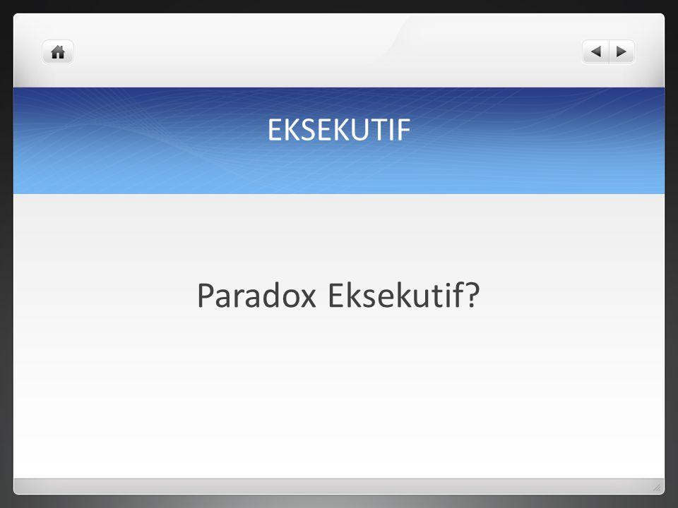 EKSEKUTIF Paradox Eksekutif