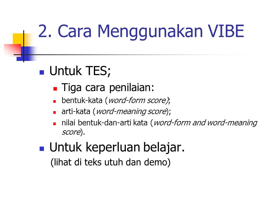 2. Cara Menggunakan VIBE Untuk TES; Untuk keperluan belajar.
