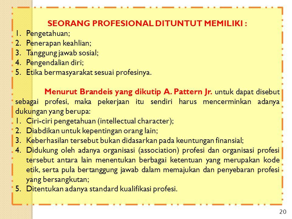 SEORANG PROFESIONAL DITUNTUT MEMILIKI :