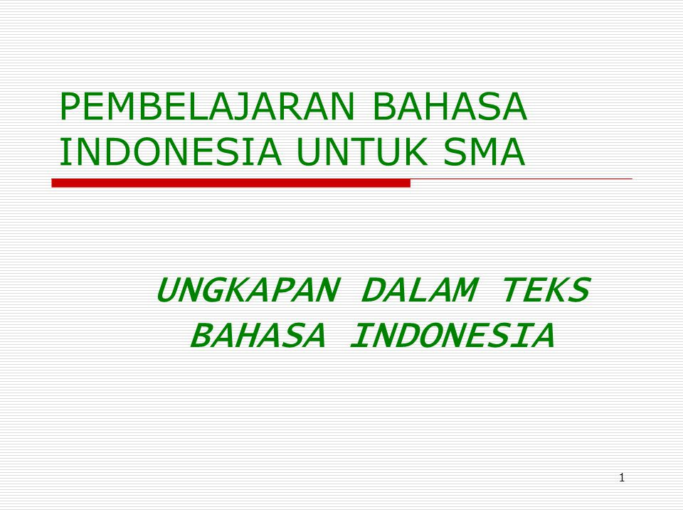 PEMBELAJARAN BAHASA INDONESIA UNTUK SMA