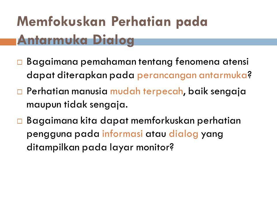 Memfokuskan Perhatian pada Antarmuka Dialog