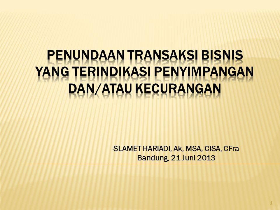 SLAMET HARIADI, Ak, MSA, CISA, CFra Bandung, 21 Juni 2013