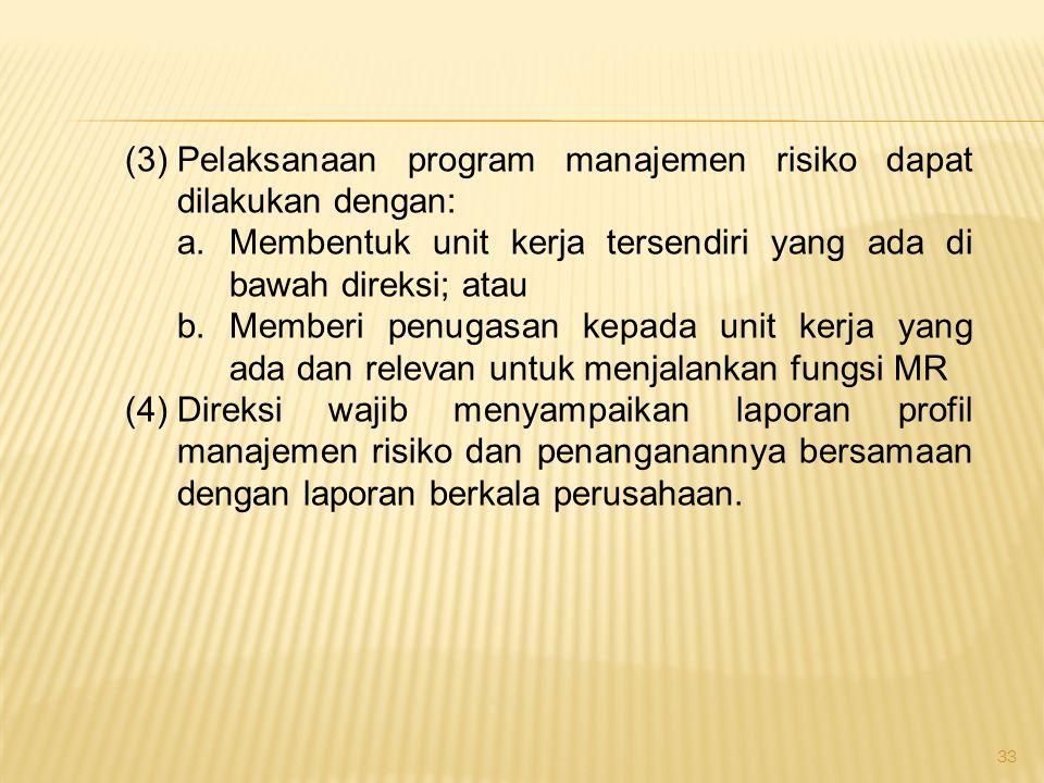(3) Pelaksanaan program manajemen risiko dapat dilakukan dengan: