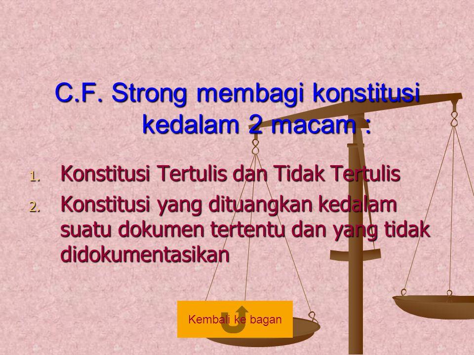 C.F. Strong membagi konstitusi kedalam 2 macam :