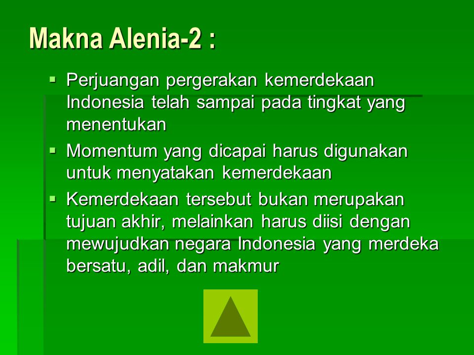 Makna Alenia-2 : Perjuangan pergerakan kemerdekaan Indonesia telah sampai pada tingkat yang menentukan.