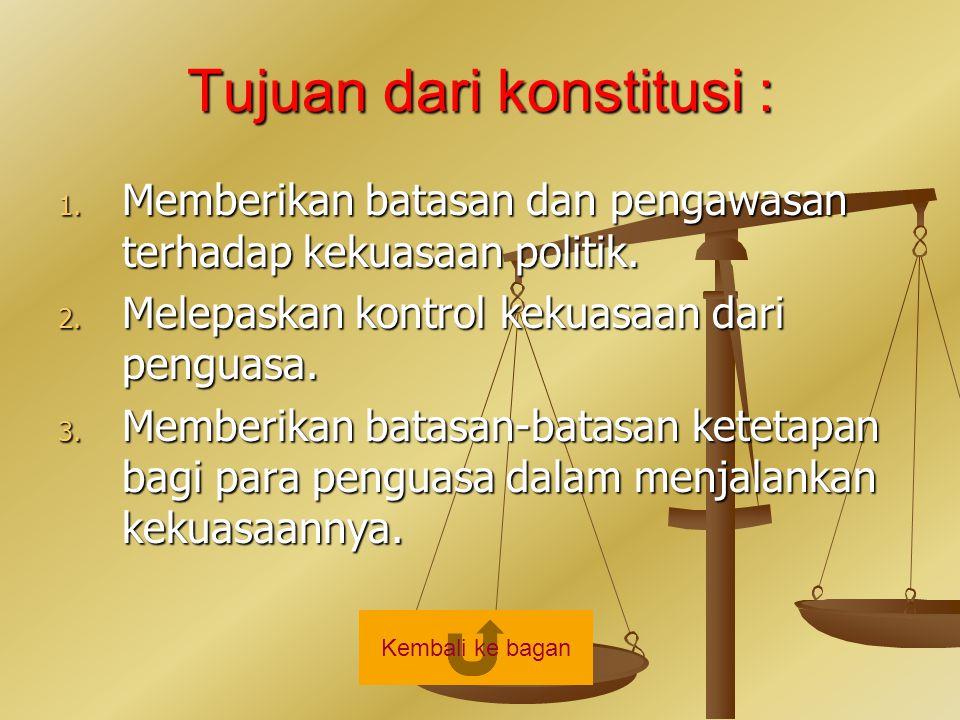 Tujuan dari konstitusi :