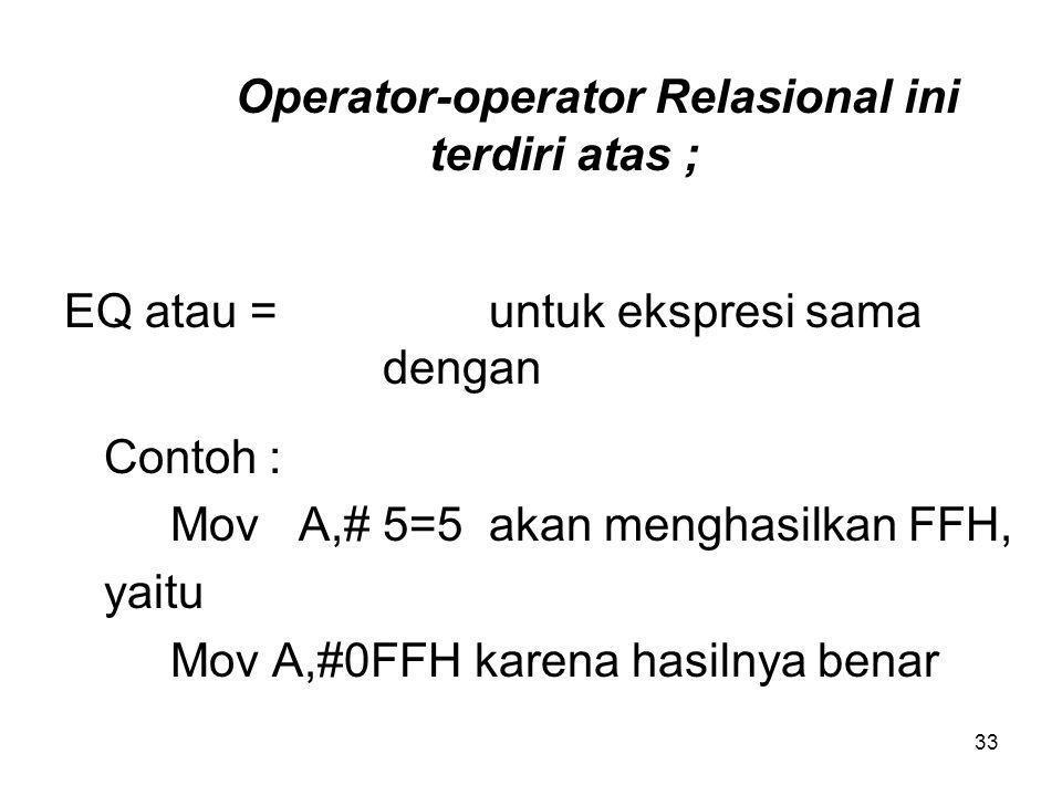 Operator-operator Relasional ini terdiri atas ;