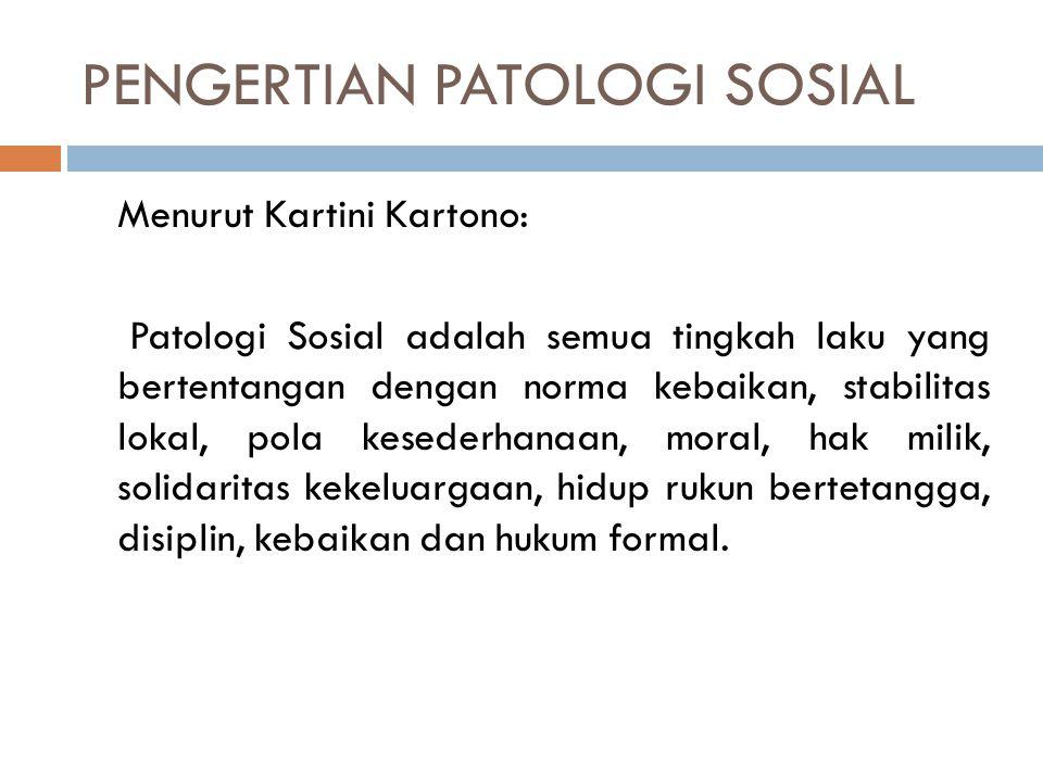 PENGERTIAN PATOLOGI SOSIAL