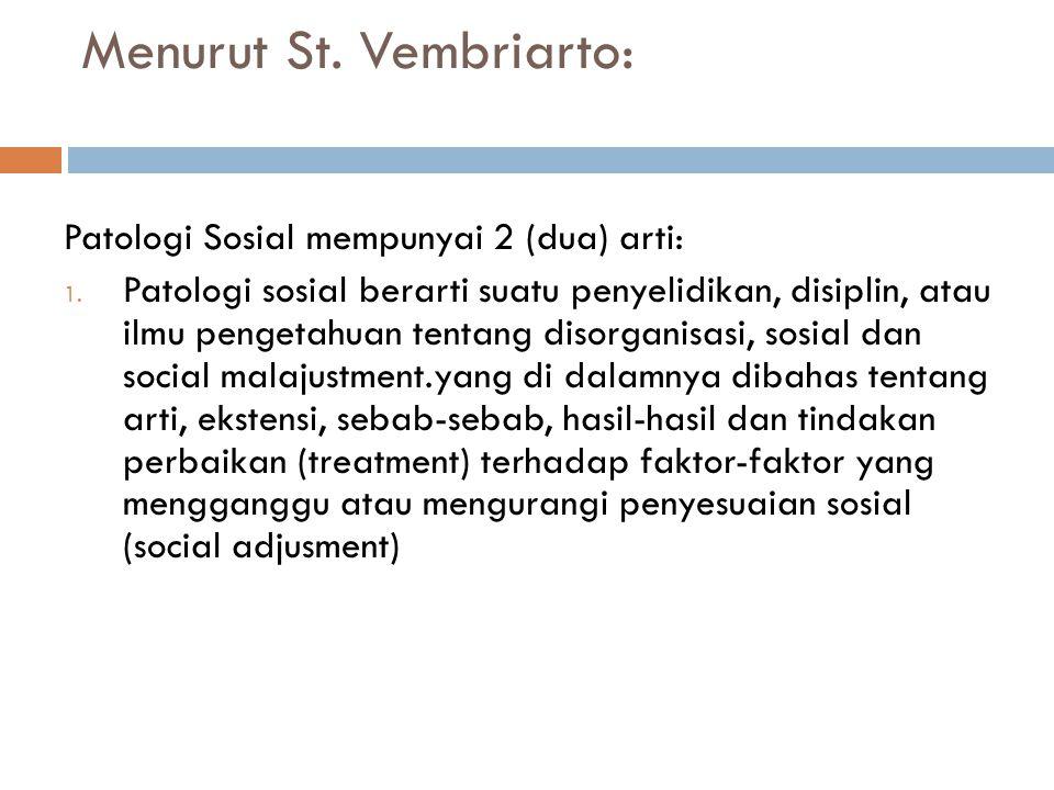 Menurut St. Vembriarto: