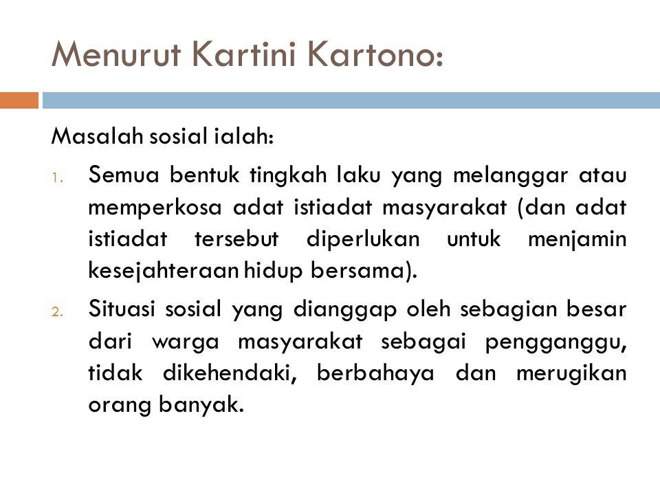 Menurut Kartini Kartono: