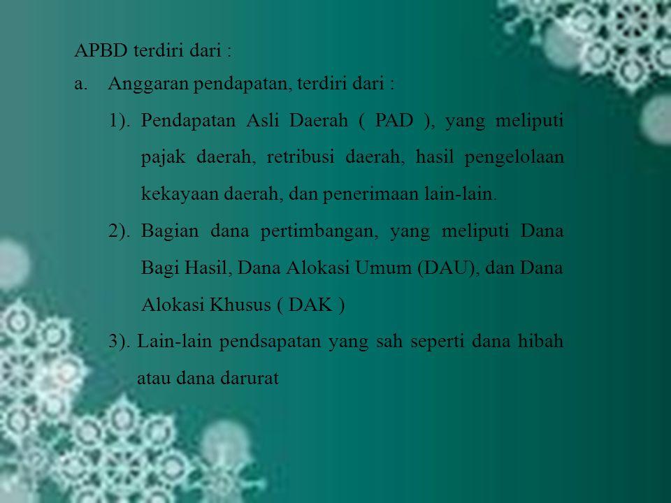 APBD terdiri dari : Anggaran pendapatan, terdiri dari :