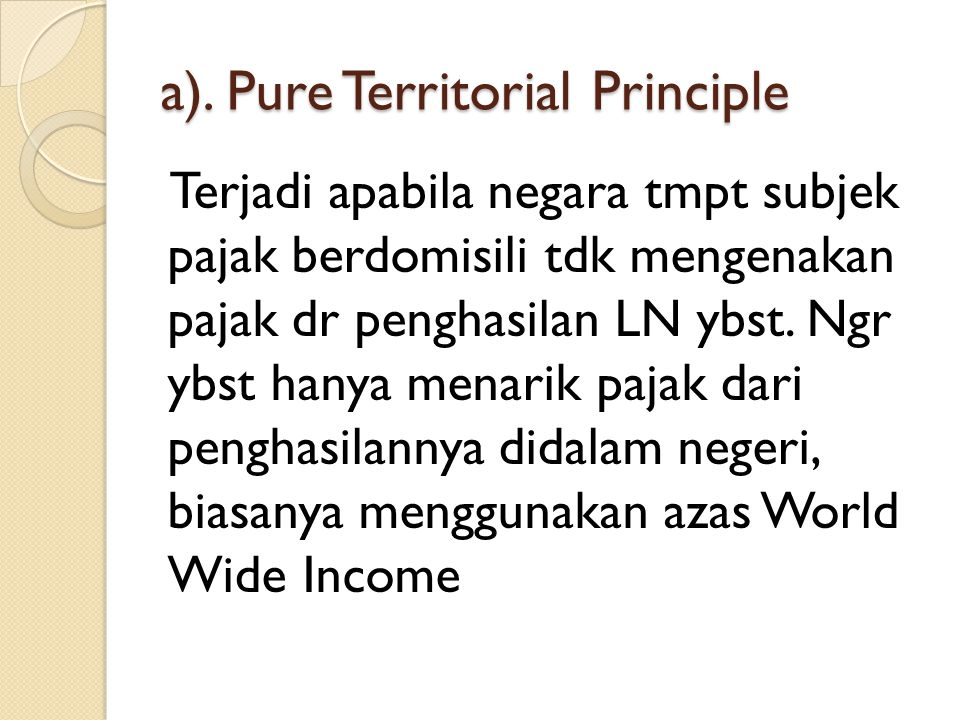 a). Pure Territorial Principle