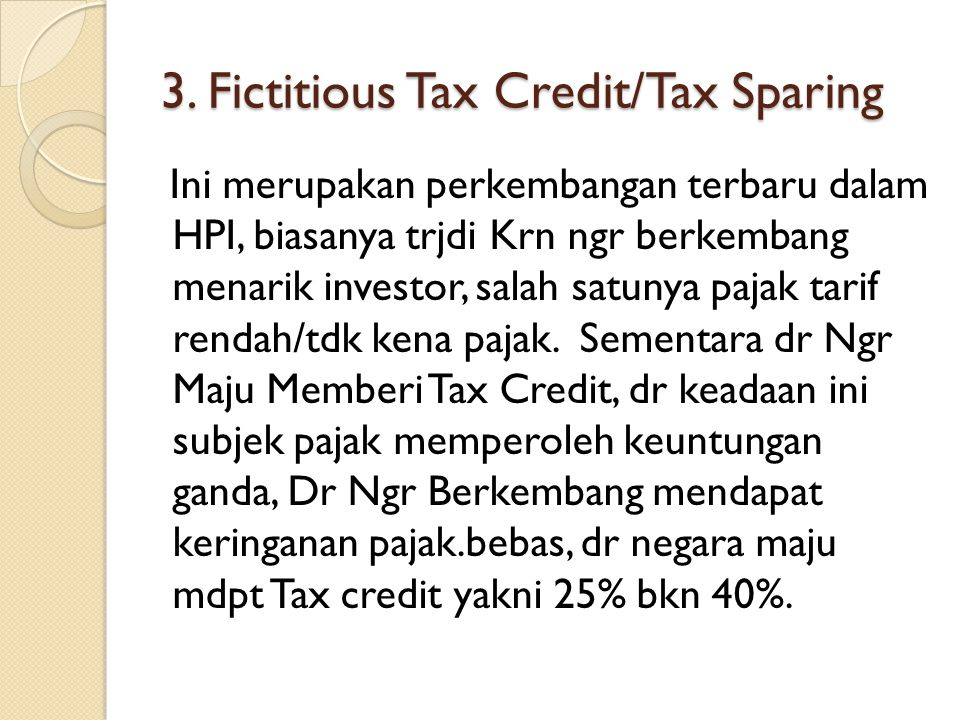 3. Fictitious Tax Credit/Tax Sparing