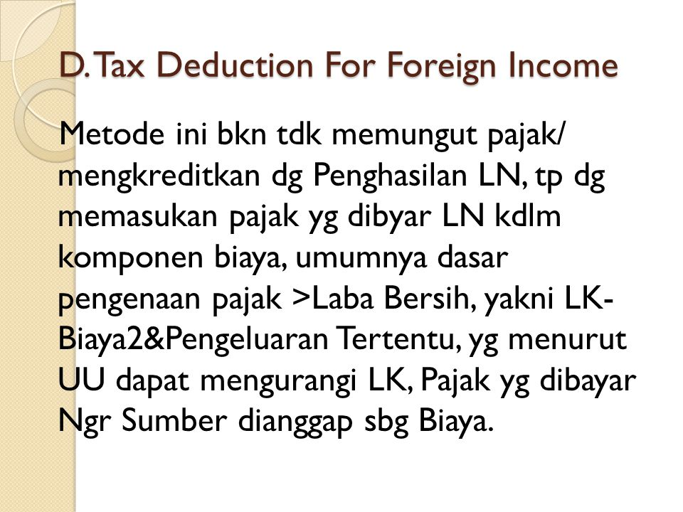 D. Tax Deduction For Foreign Income