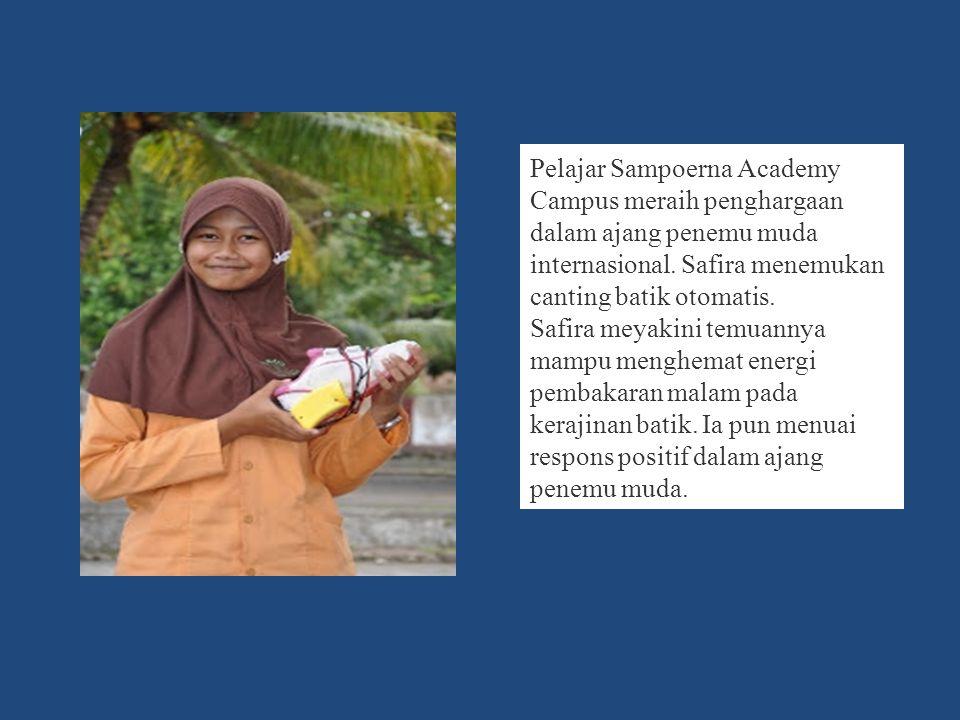 Pelajar Sampoerna Academy Campus meraih penghargaan dalam ajang penemu muda internasional. Safira menemukan canting batik otomatis.