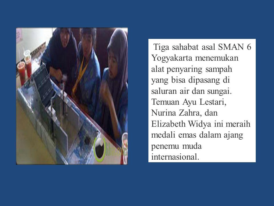 Tiga sahabat asal SMAN 6 Yogyakarta menemukan alat penyaring sampah yang bisa dipasang di saluran air dan sungai.