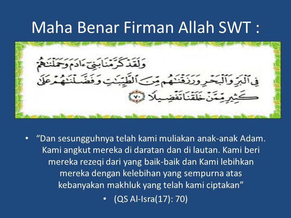 Maha Benar Firman Allah SWT :