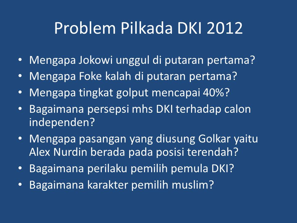Problem Pilkada DKI 2012 Mengapa Jokowi unggul di putaran pertama