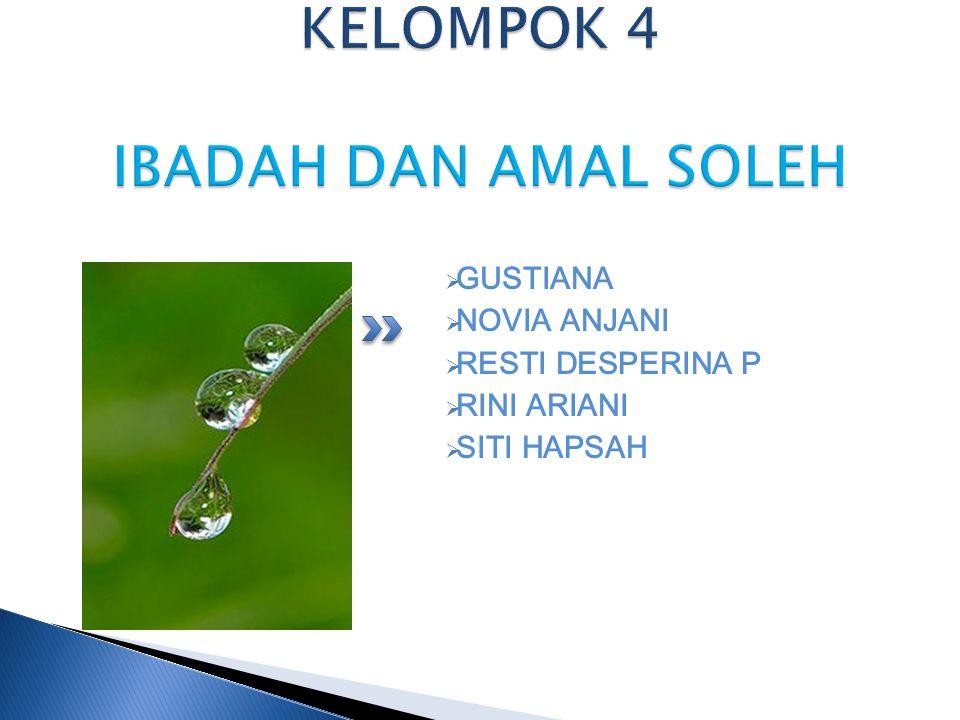 KELOMPOK 4 IBADAH DAN AMAL SOLEH
