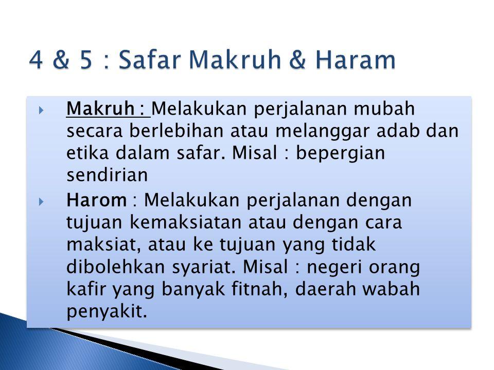 4 & 5 : Safar Makruh & Haram