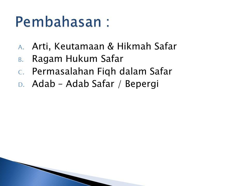 Pembahasan : Arti, Keutamaan & Hikmah Safar Ragam Hukum Safar