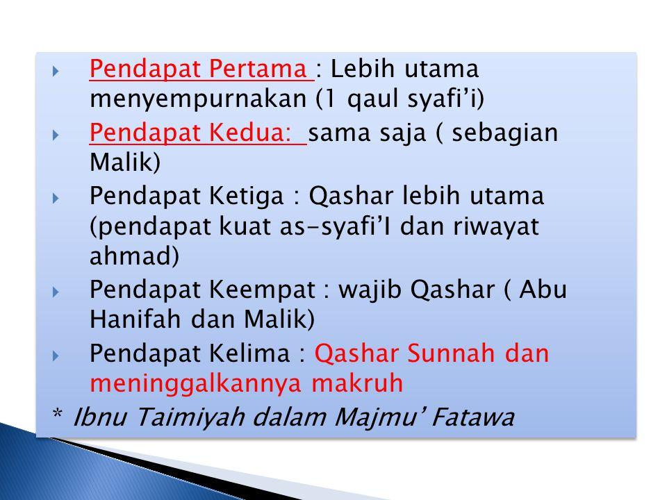 Pendapat Pertama : Lebih utama menyempurnakan (1 qaul syafi'i)