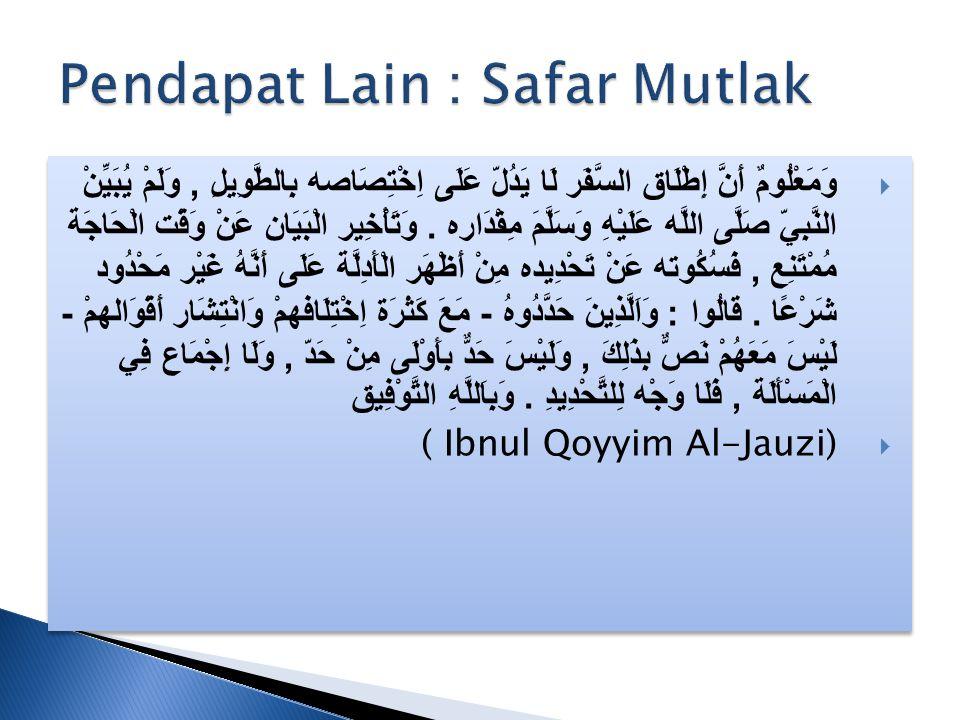 Pendapat Lain : Safar Mutlak