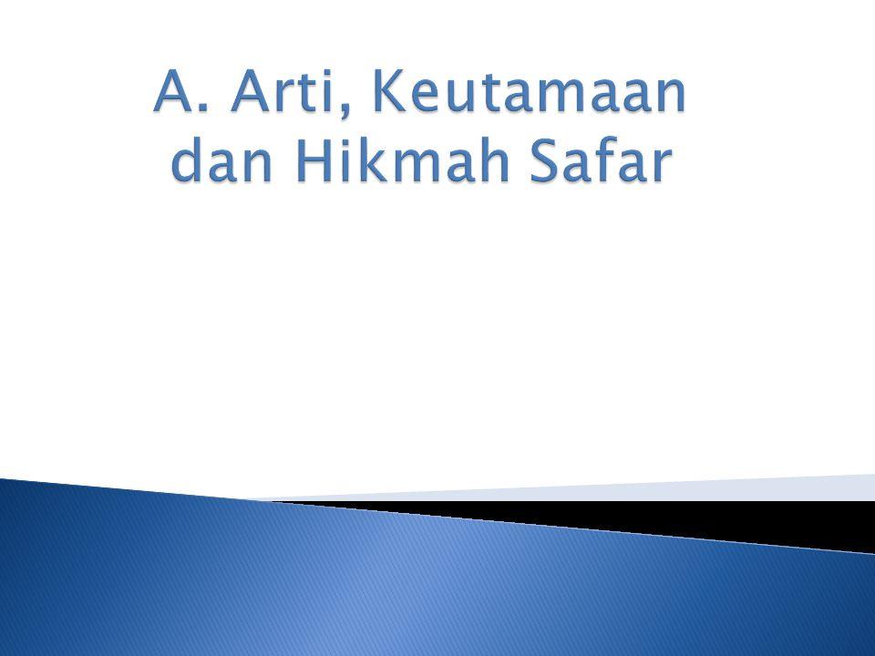 A. Arti, Keutamaan dan Hikmah Safar