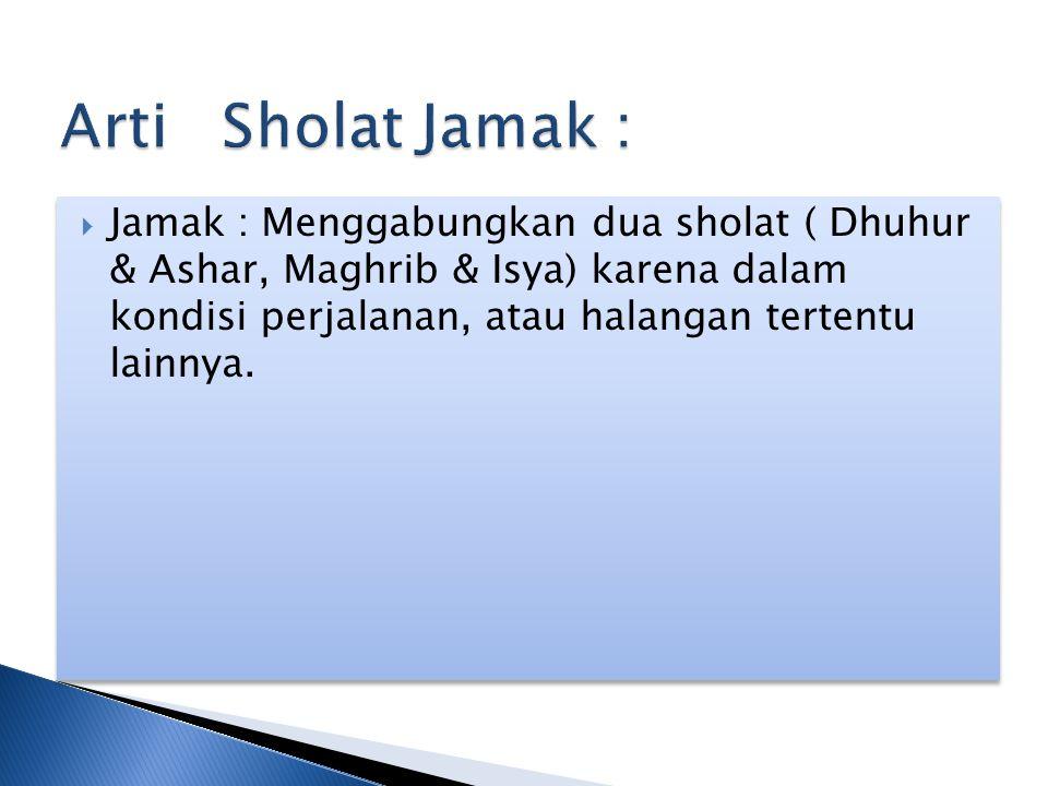 Arti Sholat Jamak :