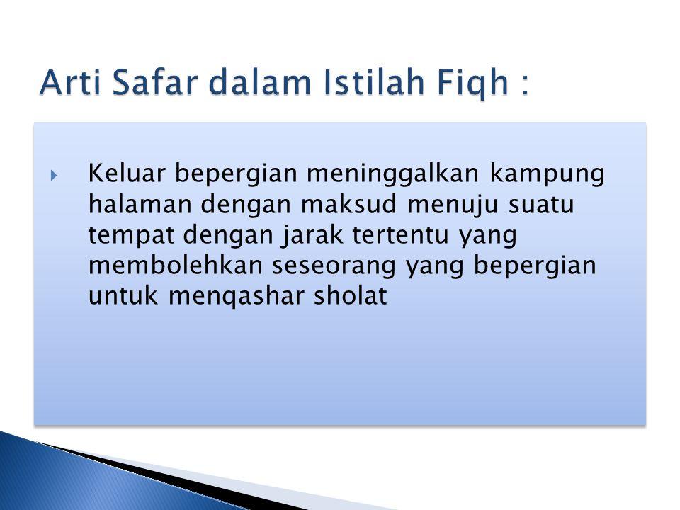 Arti Safar dalam Istilah Fiqh :