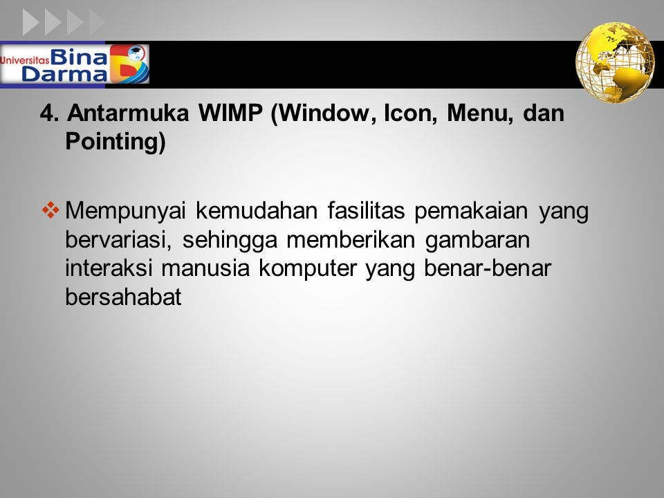 4. Antarmuka WIMP (Window, Icon, Menu, dan Pointing)