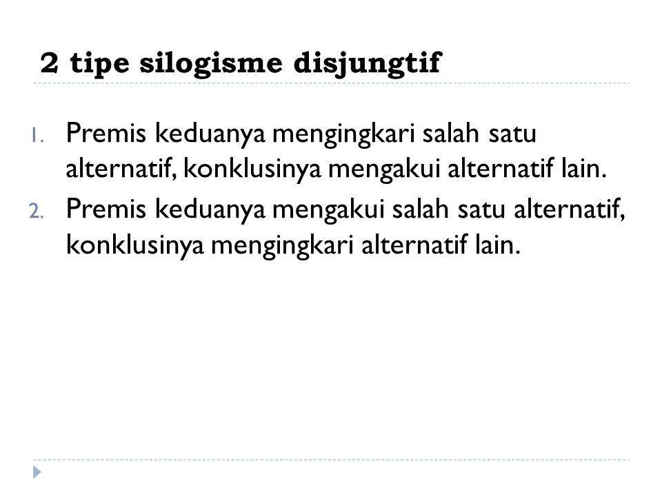 2 tipe silogisme disjungtif