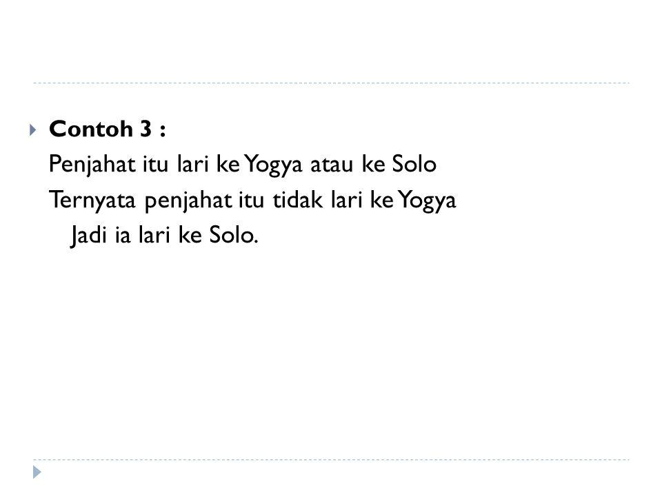 Penjahat itu lari ke Yogya atau ke Solo