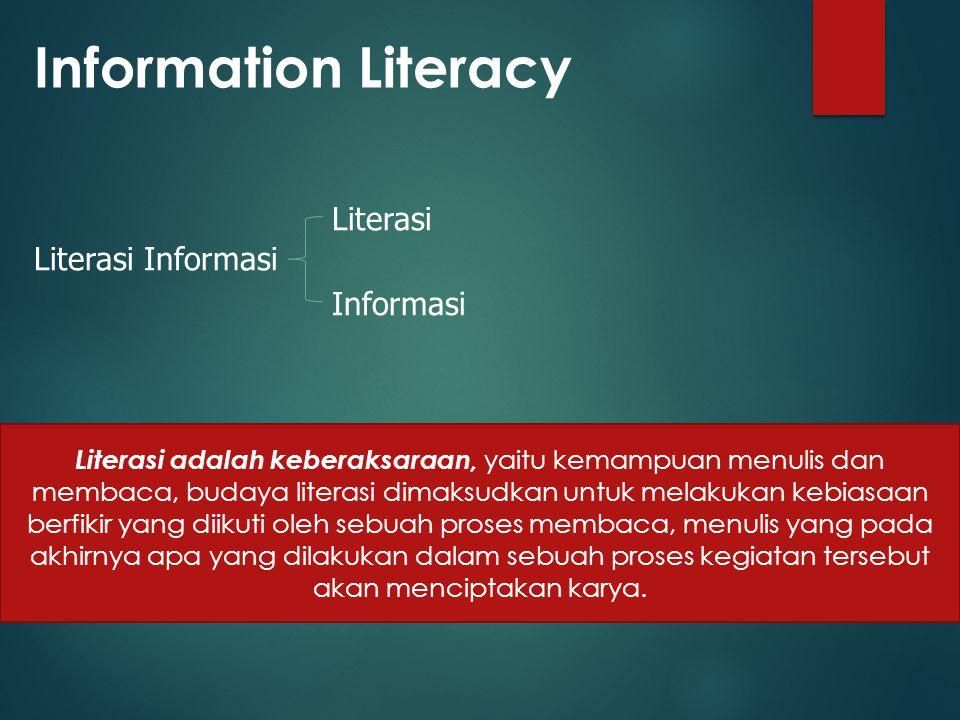Information Literacy Literasi Literasi Informasi Informasi