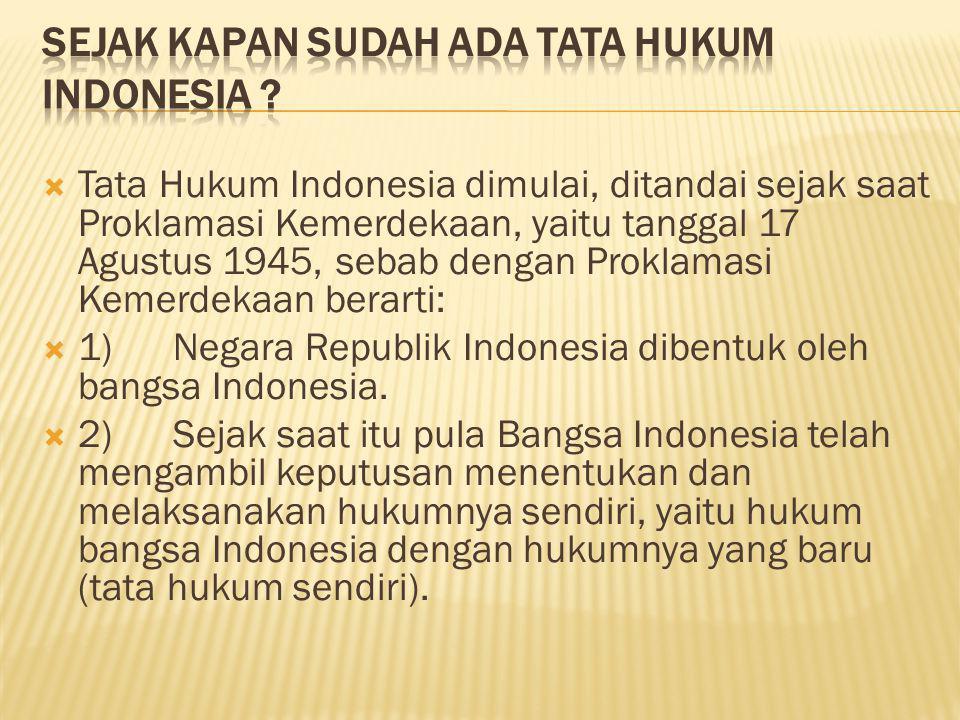 Sejak kapan sudah ada Tata Hukum Indonesia