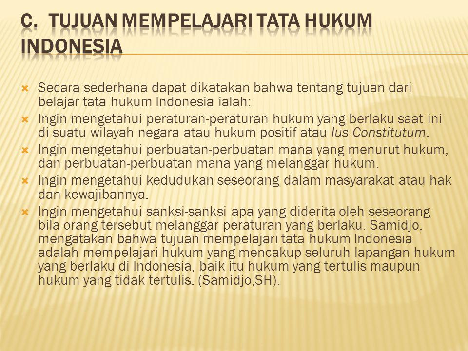 C. Tujuan Mempelajari Tata Hukum Indonesia