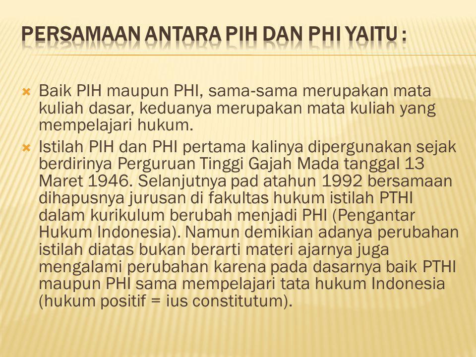 Persamaan antara PIH dan PHI yaitu :
