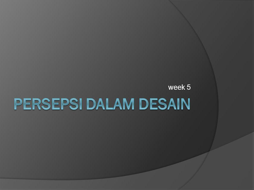 week 5 Persepsi dalam desain