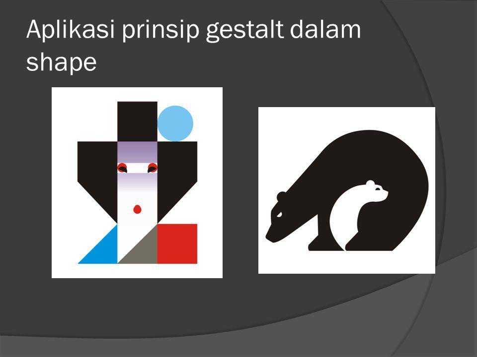 Aplikasi prinsip gestalt dalam shape
